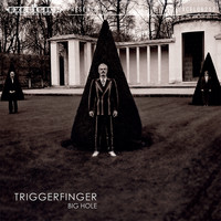 Triggerfinger - Big Hole - Single