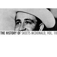 Skeets McDonald - The History of Skeets Mcdonald, Vol. 10