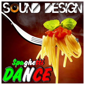 Various Artists - Sound Design - Spaghetti Dance
