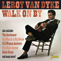 Leroy Van Dyke - Walk on By