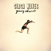 Circa Waves - Young Chasers (Deluxe [Explicit])