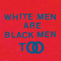 Young Fathers - White Men Are Black Men Too (Explicit)