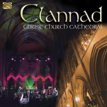 Clannad - Clannad: Christ Church Cathedral