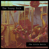 The Young Folk - The Little Battle