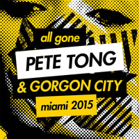 Various Artists - All Gone Pete Tong & Gorgon City Miami 2015