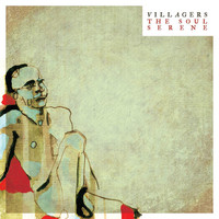 VILLAGERS - The Soul Serene