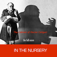 In The Nursery - The Cabinet of Doctor Caligari (Original Score) (Full Score Version)