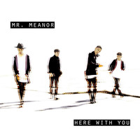 Mr Meanor - Here With You (Club Mix)
