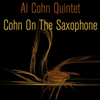 Al Cohn Quintet - Cohn on the Saxophone