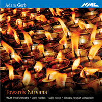 Royal Northern College of Music Wind Orchestra - Adam Gorb: Towards Nirvana