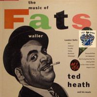 Ted Heath - The Music of Fats Waller