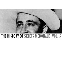 Skeets McDonald - The History of Skeets Mcdonald, Vol. 5