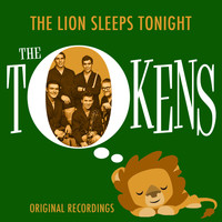 The Tokens - The Lion Sleeps Tonight (Original Recordings)
