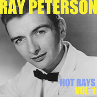 Ray Peterson - Hot Rays, Vol. 1