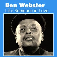 Ben Webster - Like Someone in Love