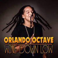 Orlando Octave - Wine Down Low (Explicit)