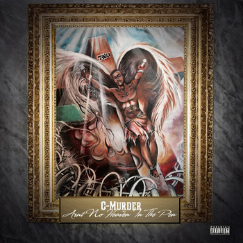 C-Murder - Aint No Heaven in the Pen (Explicit)