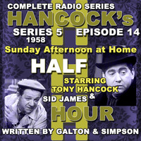 Tony Hancock - Hancock's Half Hour Radio. Series 5, Episode 14: Sunday Afternoon at Home
