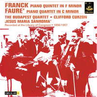 The Budapest String Quartet - Franck: Piano Quintet in F Minor & Fauré: Piano Quintet in C Minor