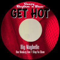 Big Maybelle - One Monkey Don´t Stop No Show