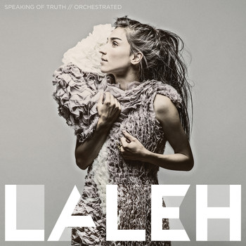 Laleh - Speaking Of Truth (Orchestrated)