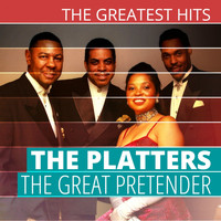 The Platters - THE GREATEST HITS: The Platters - The Great Pretender