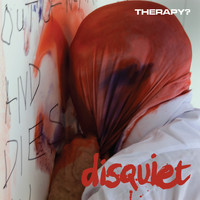 Therapy? - Disquiet (Explicit)