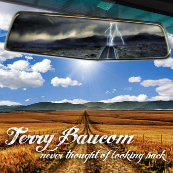 Terry Baucom - Never Thought of Looking Back