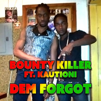Bounty Killer - Dem Forgot