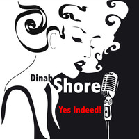 Dinah Shore - Yes Indeed!