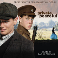 Rachel Portman - Private Peaceful (Original Motion Picture Soundtrack)