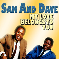 Sam and Dave - Sam and Dave My Love Belongs to You