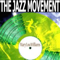 Mary Lou Williams - The Jazz Movement