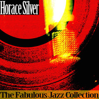 Horace Silver - The Fabulous Jazz Collection