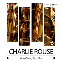 Charlie Rouse - When Sunny Gets Blue