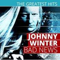 Johnny Winter - The Greatest Hits: Johnny Winter - Bad News