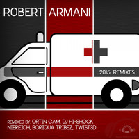 Robert Armani - Ambulance - 2015 Remixes