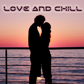Various Artists - Love and Chill