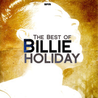 Billie Holiday - The Best of Billie Holiday