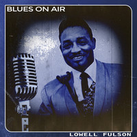 Lowell Fulson - Blues on Air