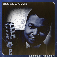 Little Milton - Blues on Air