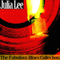 Julia Lee - The Fabulous Blues Collection
