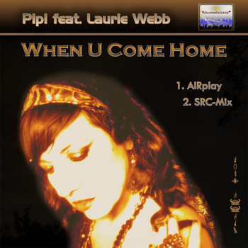 Pip! feat. Laurie Webb - When U Come Home (Remixes)
