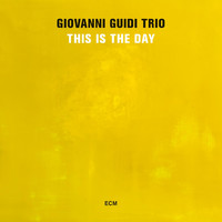Giovanni Guidi Trio - This Is the Day