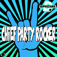 Special D. - Chief Party Rocker