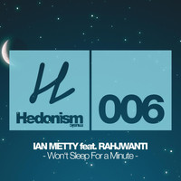 Ian Metty feat. Rahjwanti - Won't Sleep for a Minute