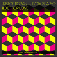 Kristof Tigran feat. Lydia Scarfo - Ticket for Love