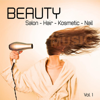 Various Artists - Beauty - Salon - Hair - Kosmetic - Nail - Music, Vol. 1
