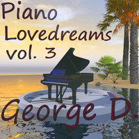 George D - Piano Lovedreams, Vol. 3