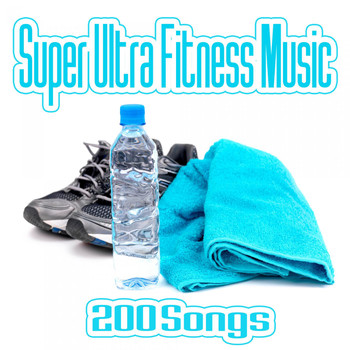 Various Artists - Super Ultra Fitness Music - 200 Songs